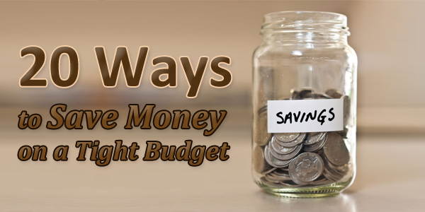 20 Ways to Save Money on a Tight Budget