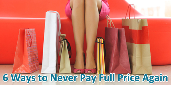 6 Ways to Never Pay Full Price Again
