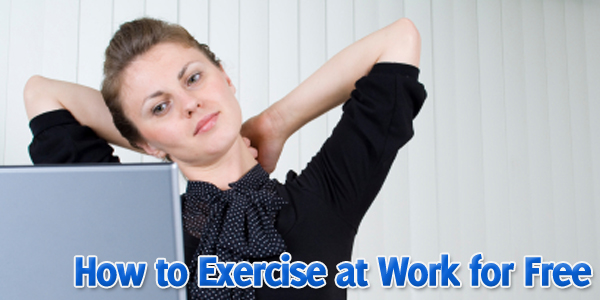 How to Exercise at Work for Free