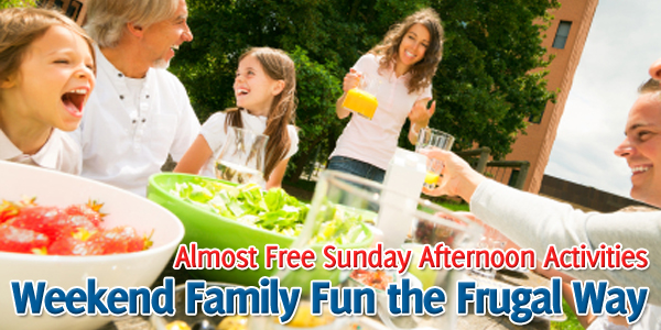 Weekend Family Fun the Frugal Way Almost Free Sunday Afternoon Activities