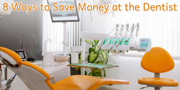 8 Ways to Save Money at the Dentist