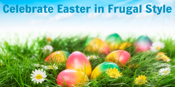 Celebrate Easter in Frugal Style