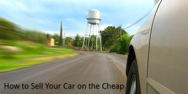 How to Sell Your Car on the Cheap