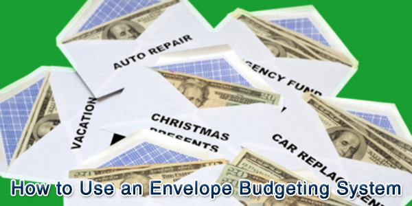 How to Use an Envelope Budgeting System