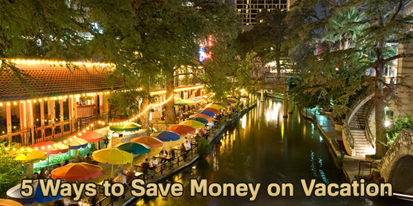 5 Ways to Save Money on Vacation