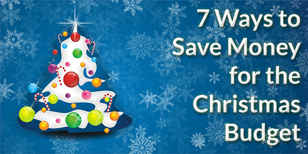7 Ways to Save Money for the Christmas Budget