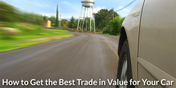 How to Get the Best Trade in Value for Your Car
