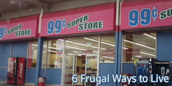6 Frugal Ways to Live
