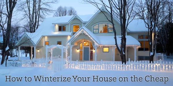 How to Winterize Your House on the Cheap