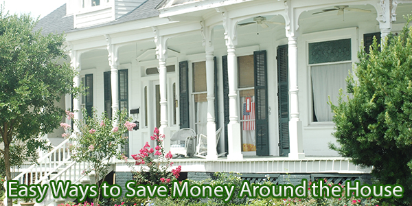 Easy Ways to Save Money Around the House