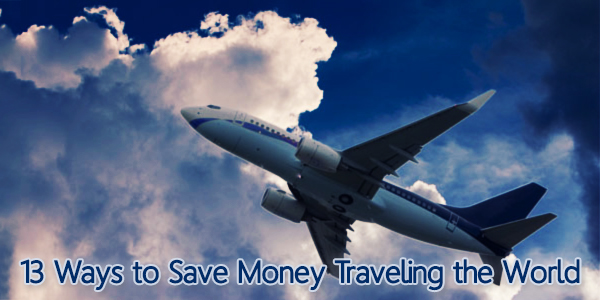 13 Ways to Save Money Traveling the World