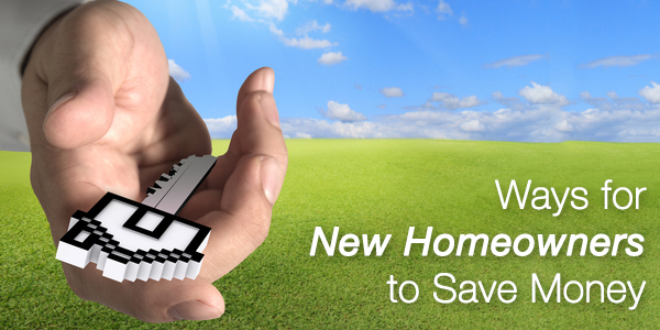 Ways for New Homeowners to Save Money