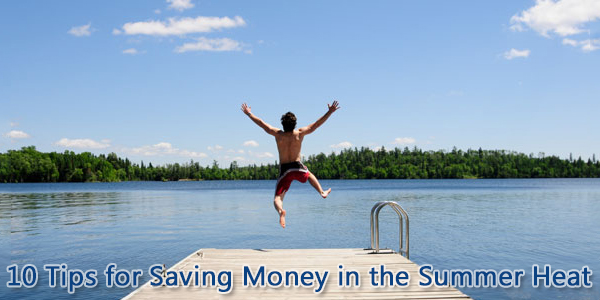10 Tips for Saving Money in the Summer Heat