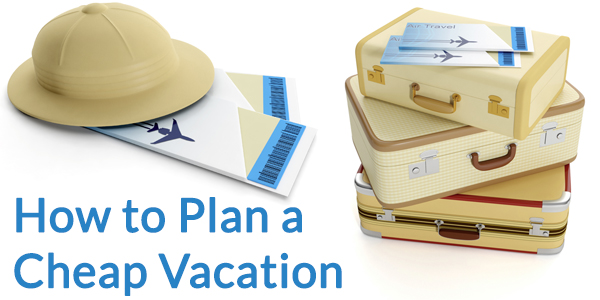 How to Plan a Cheap Vacation
