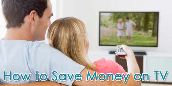 How to Save Money on TV