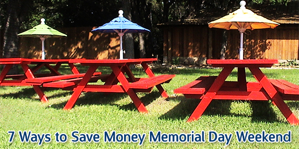 7 Ways to Save Money Memorial Day Weekend