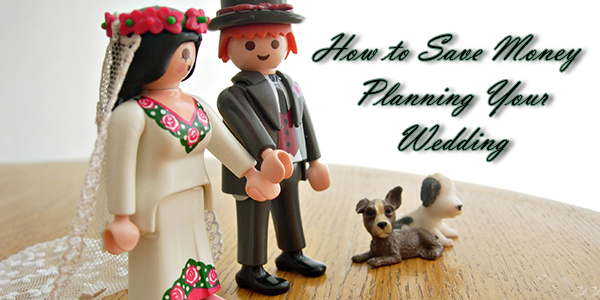 How to Save Money Planning Your Wedding