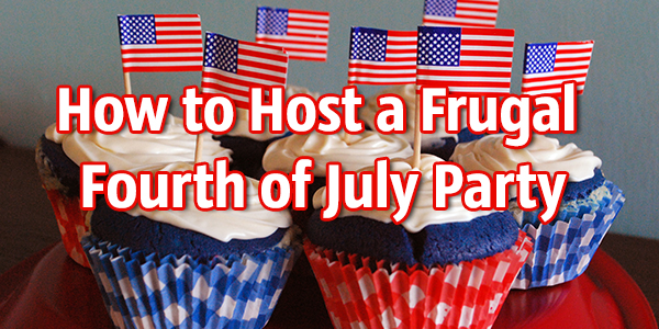 How to Throw a Frugal Fourth of July Party