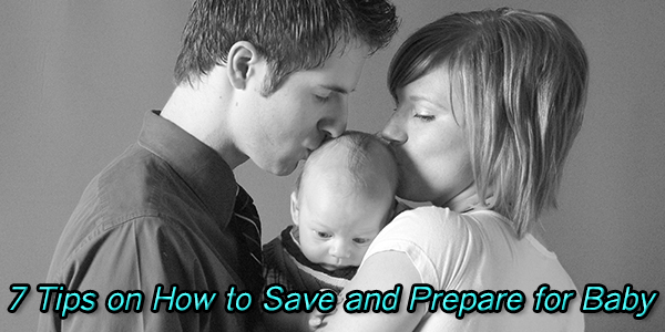 7 Tips on How to Save and Prepare for Baby