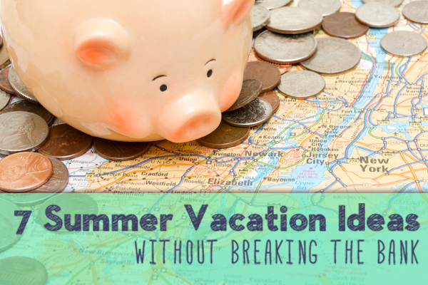 7 Frugal Summer Vacation Ideas