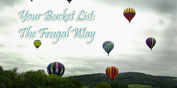 Your Bucket List: The Frugal Way