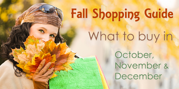 Fall Shopping Guide What to Buy in October November December