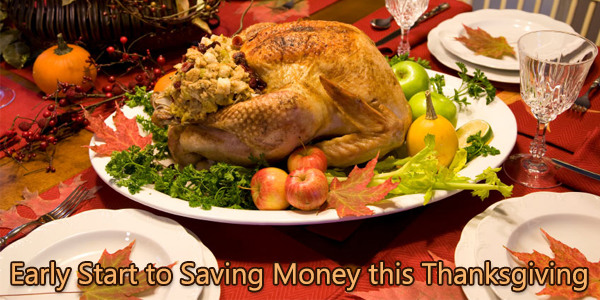 Early Start to Saving Money this Thanksgiving