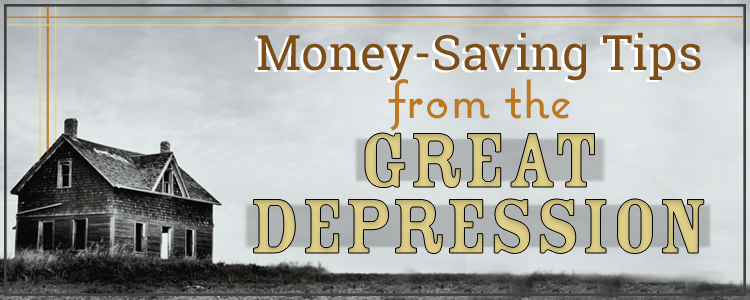 Money Saving Tips from the Great Depression