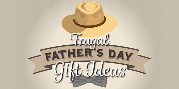 A Creative guide to an affordable Father's Day