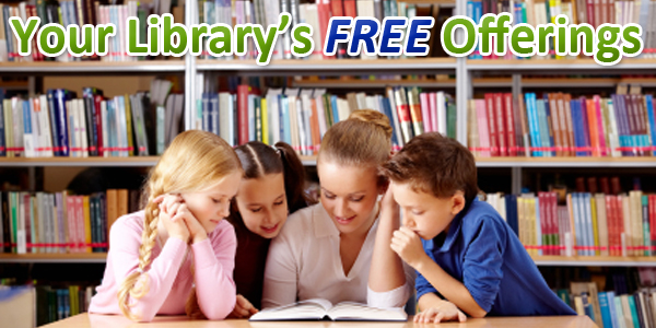 Your Library's Free Offerings