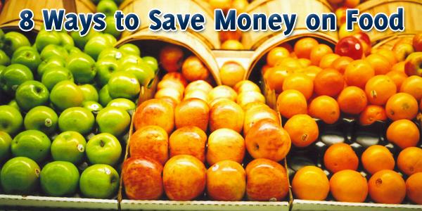 8 Ways to Save Money on Food