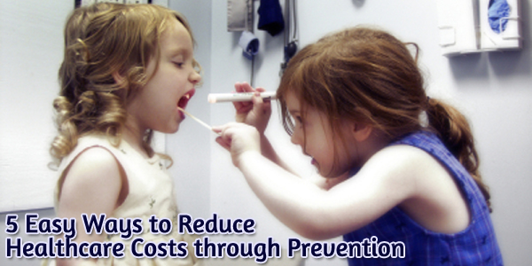 5 Easy Ways to Reduce Healthcare Costs through Prevention