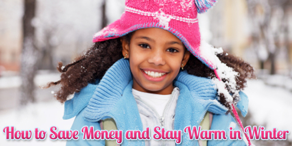 How to Save Money and Stay Warm in Winter