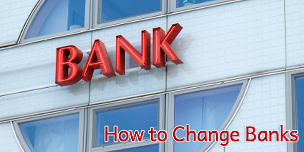 How to Change Banks
