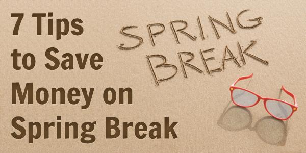 7 Tips to Save Money on Spring Break