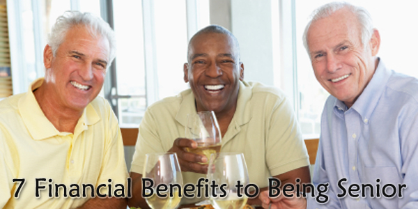 7 Financial Benefits to Being Senior