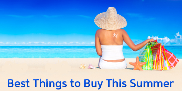 Best Things to Buy This Summer