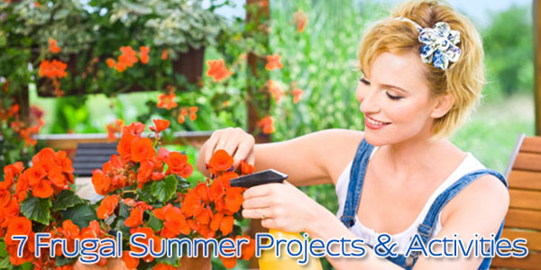 7 Frugal Summer Projects & Activities