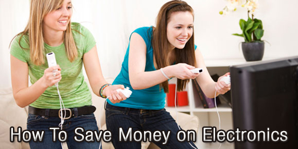 How To Save Money on Electronics