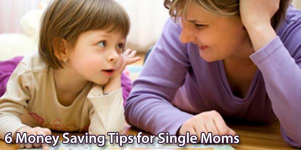 6 Money Saving Tips for Single Moms