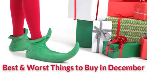 Best & Worst Things to Buy in December
