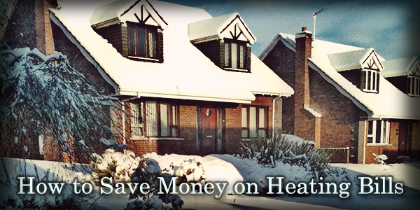 How to Save Money on Heating Bills
