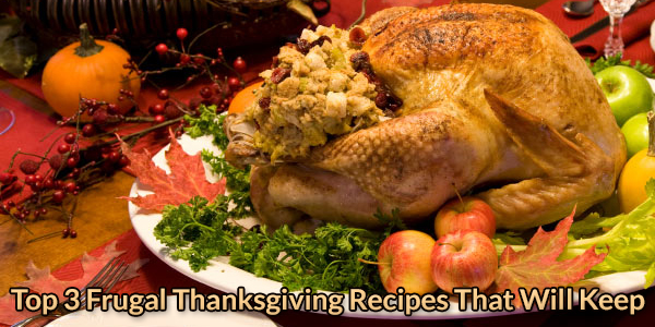 Top 3 Frugal Thanksgiving Recipes That Will Keep