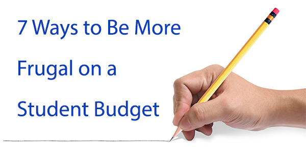 7 Ways to Be More Frugal on a Student Budget