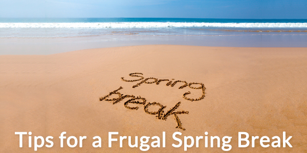 Tips for a Frugal Spring Break