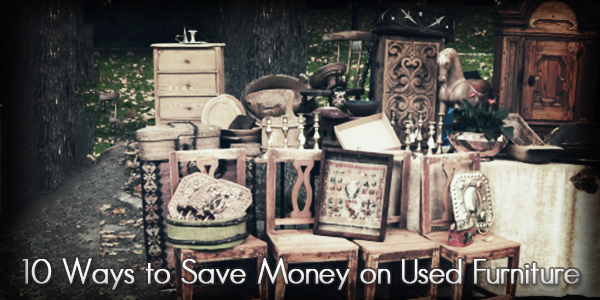 10 Ways to Save Money on Used Furniture