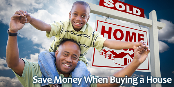 Save Money When Buying a House