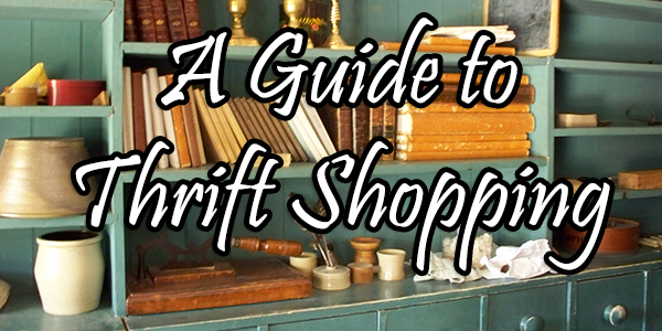 Your Guide to Thrift Store Shopping