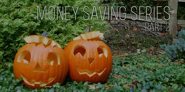 Money Saving Series Part 2