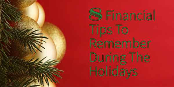 8 Financial Tips To Remember During The Holidays